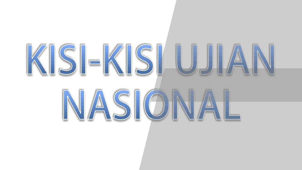 Download Kisi-Kisi Ujian Nasional (UN)