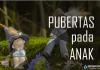 ciri pubertas pada anak