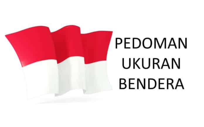 Ukuran Bendera Merah Putih yang Benar