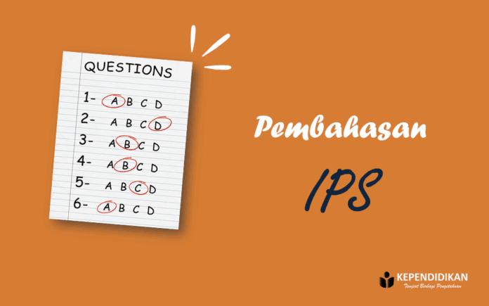 kunci jawaban dan pembahasan ujian sekolah IPS kelas 6 SD