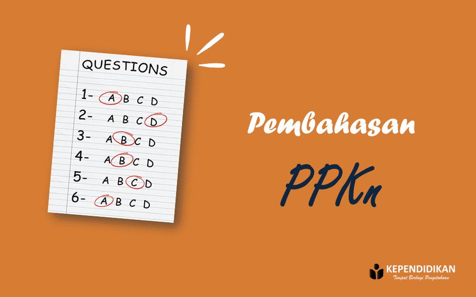 pembahasan ujian sekolah PKN