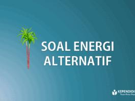 soal energi alternatif atau terbarukan